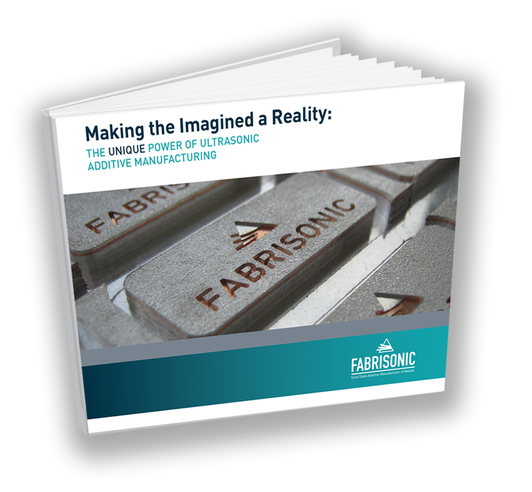 New guide on the Unique Power of Ultrasonic Additive Manufacturing